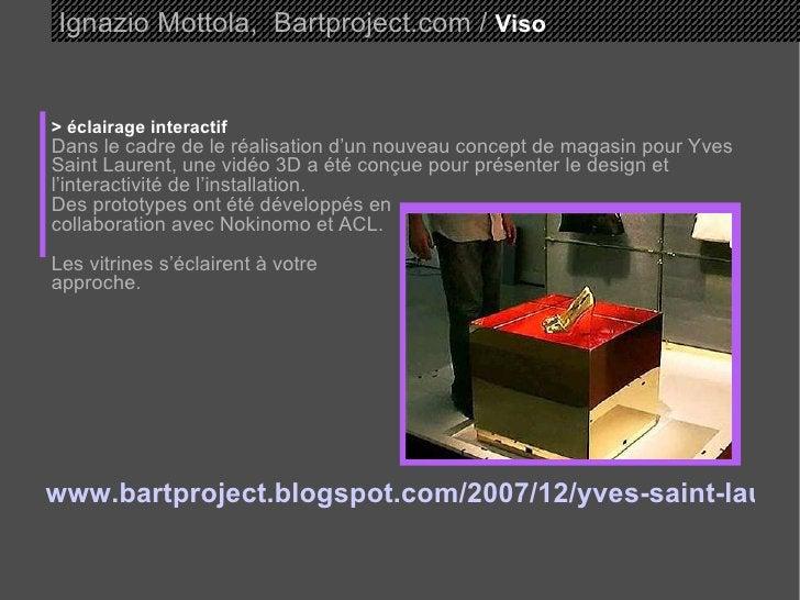 Ignazio Mottola,  Bartproject.com /  Viso > éclairage interactif Dans le cadre de le réalisation d'un nouveau concept de m...