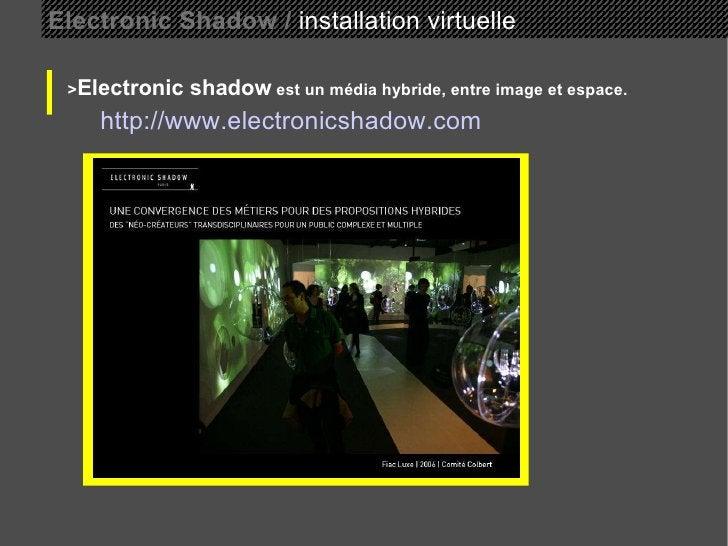 Electronic Shadow /  installation virtuelle > Electronic shadow  est un média hybride, entre image et espace. http://www.e...