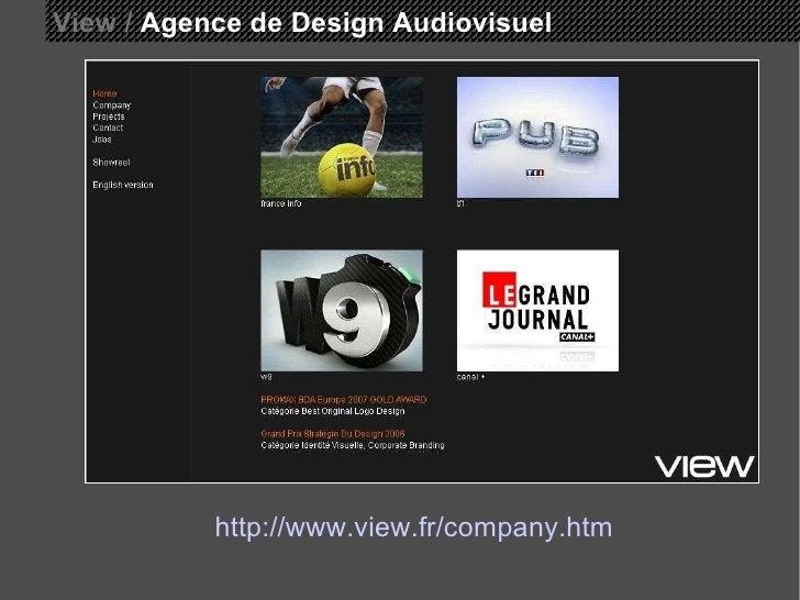 View /  Agence de Design Audiovisuel http://www.view.fr/company.htm