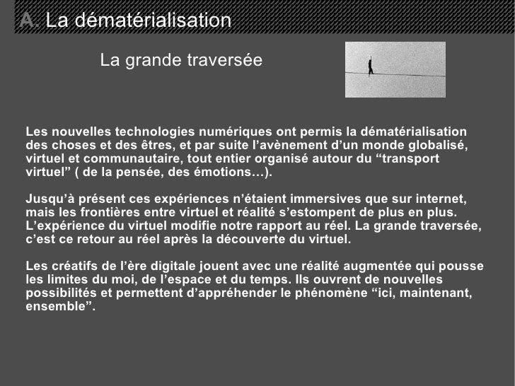 Les nouvelles technologies numériques ont permis la dématérialisation des choses et des êtres, et par suite l'avènement d'...