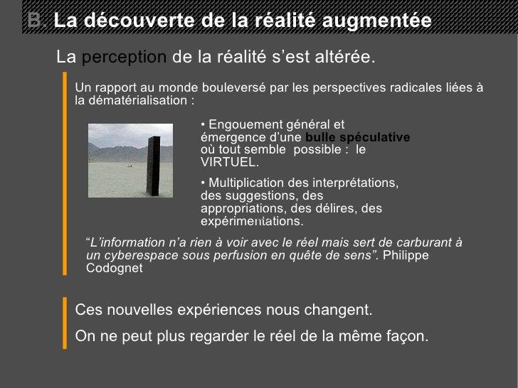 B.  La découverte de la réalité augmentée Un rapport au monde bouleversé par les perspectives radicales liées à la dématér...