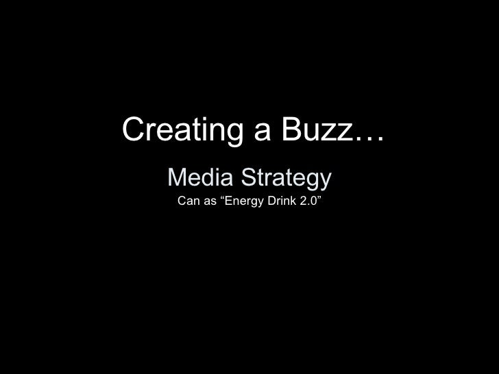 "Media Strategy Can as ""Energy Drink 2.0"" Creating a Buzz…"