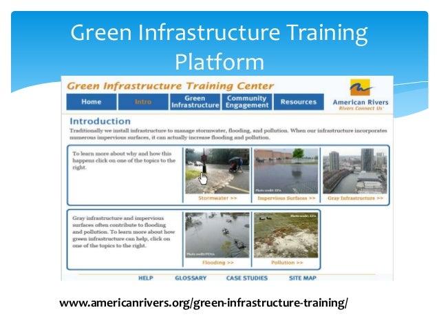 Green Infrastructure Training Platform www.americanrivers.org/green-infrastructure-training/