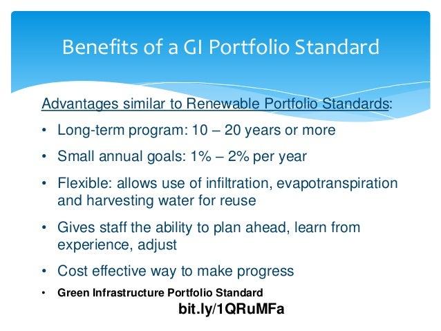 Benefits of a GI Portfolio Standard Advantages similar to Renewable Portfolio Standards: • Long-term program: 10 – 20 year...