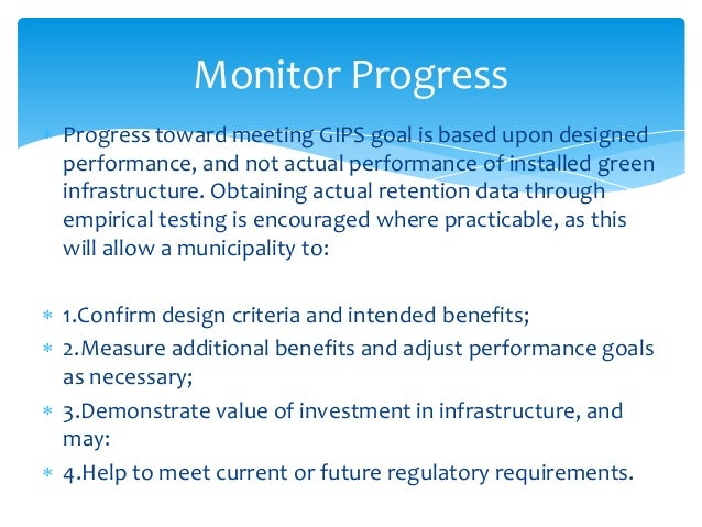 Progress toward meeting GIPS goal is based upon designed performance, and not actual performance of installed green infr...