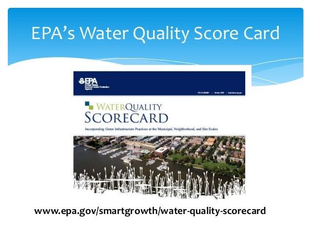 EPA's Water Quality Score Card www.epa.gov/smartgrowth/water-quality-scorecard