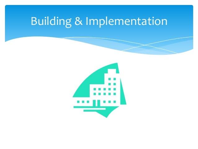 Building & Implementation