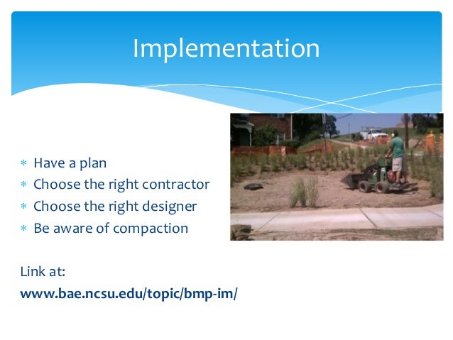 Implementation  Have a plan  Choose the right contractor  Choose the right designer  Be aware of compaction Link at: w...