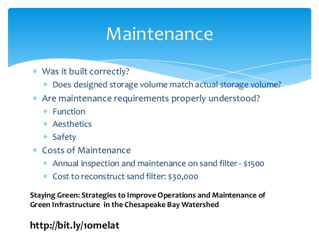  Was it built correctly?  Does designed storage volume match actual storage volume?  Are maintenance requirements prope...