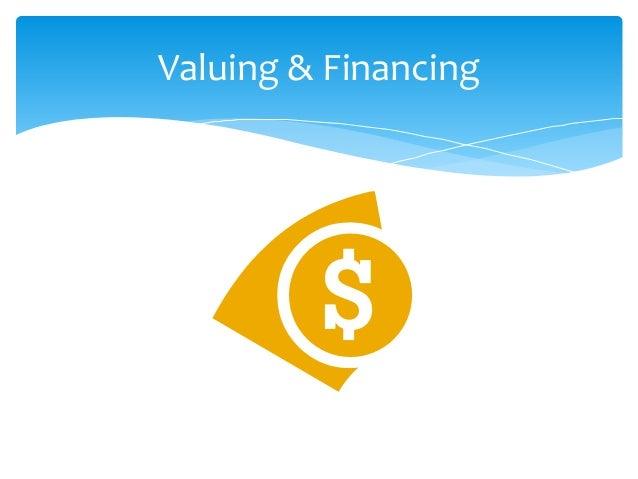 Valuing & Financing