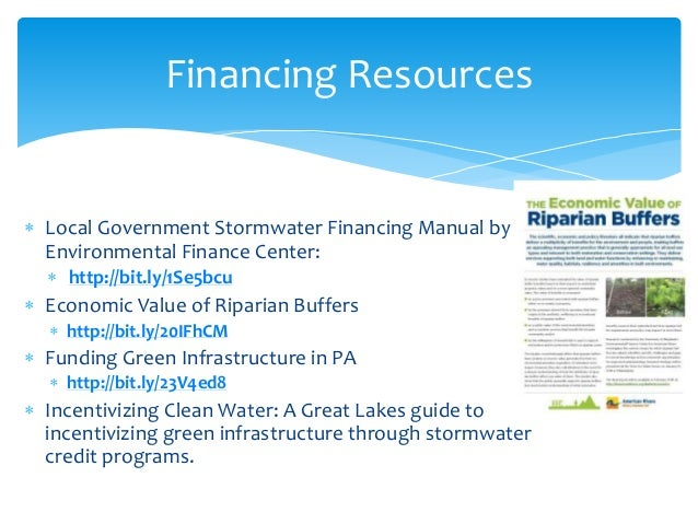  Local Government Stormwater Financing Manual by Environmental Finance Center:  http://bit.ly/1Se5bcu  Economic Value o...