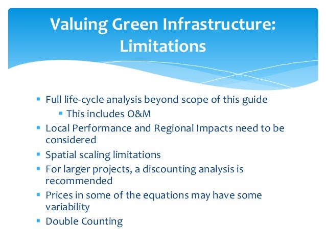  Full life-cycle analysis beyond scope of this guide  This includes O&M  Local Performance and Regional Impacts need to...