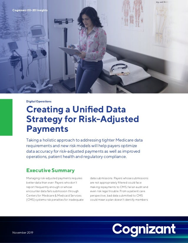 Digital Operations Creating a Unified Data Strategy for Risk-Adjusted Payments Taking a holistic approach to addressing ti...