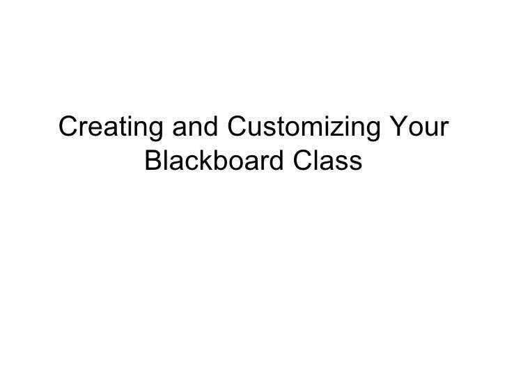 Creating and Customizing Your Blackboard Class