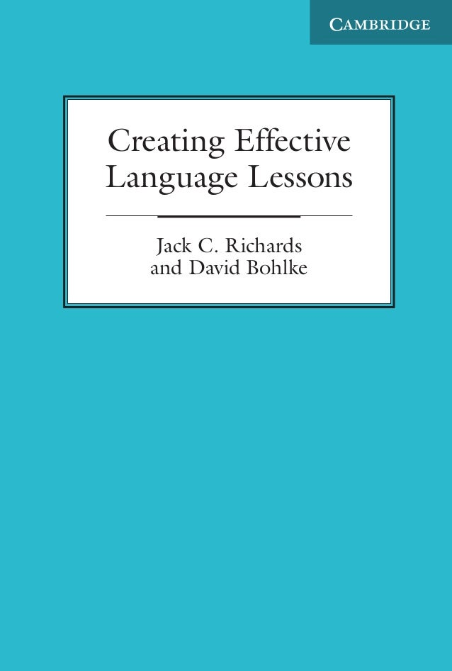 In Creating Effective Language Lessons authors Jack C. Richards and David Bohlke examine the essential characteristics of ...