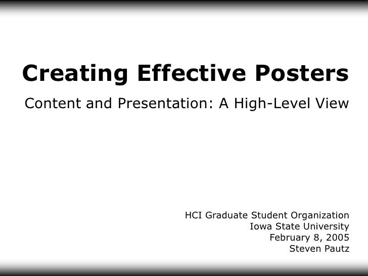 Creating Effective Posters Content and Presentation: A High-Level View                          HCI Graduate Student Organ...