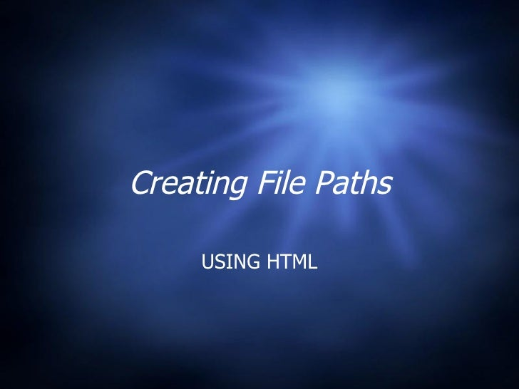 Creating File Paths USING HTML