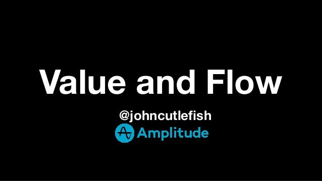 Value and Flow @johncutlefish