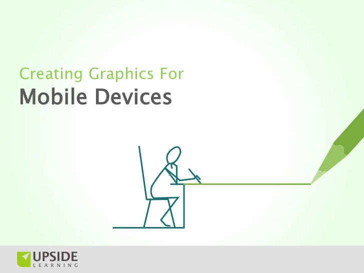Creating Graphics ForMobile Devices