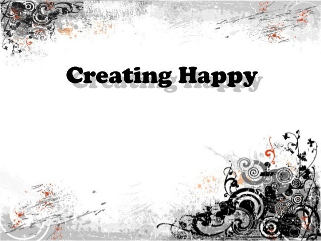 Creating Happy Creating Happy