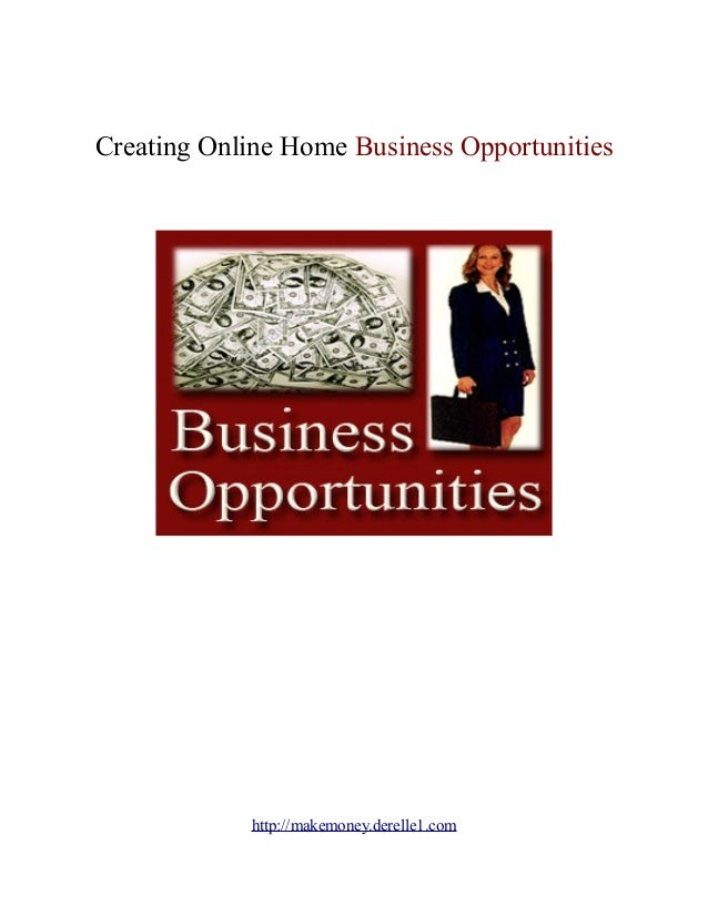 Creating Online Home Business Opportunities            http://makemoney.derelle1.com