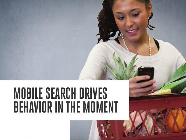 Mobilesearchdrives behaviorinthemoment