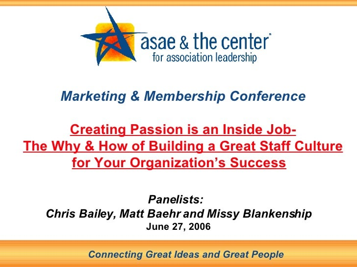 Marketing & Membership Conference Creating Passion is an Inside Job- The Why & How of Building a Great Staff Culture for Y...