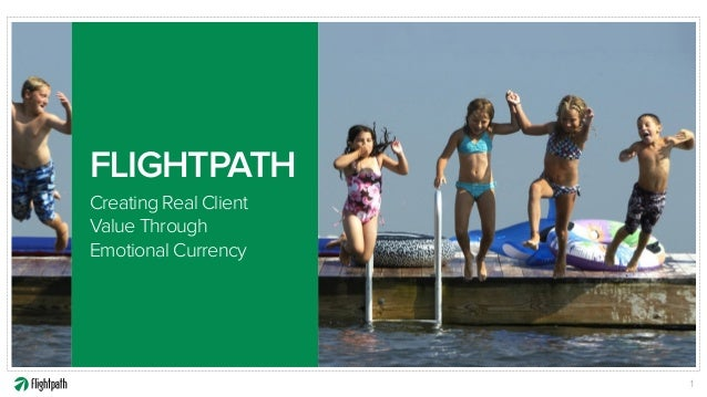 FLIGHTPATH Creating Real Client Value Through Emotional Currency 1