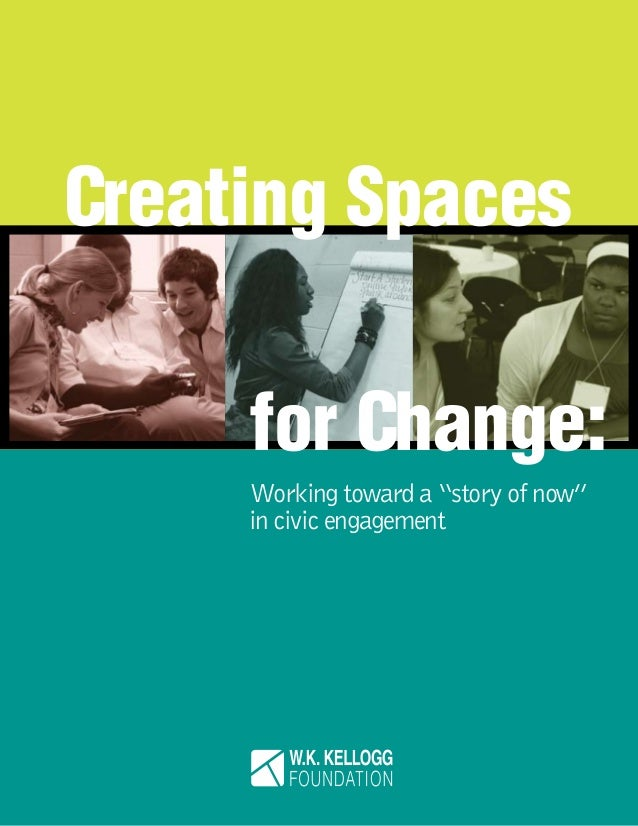 """Creating Spaces for Change:         Working toward a """"story of now""""         in civic engagement One Michigan"""