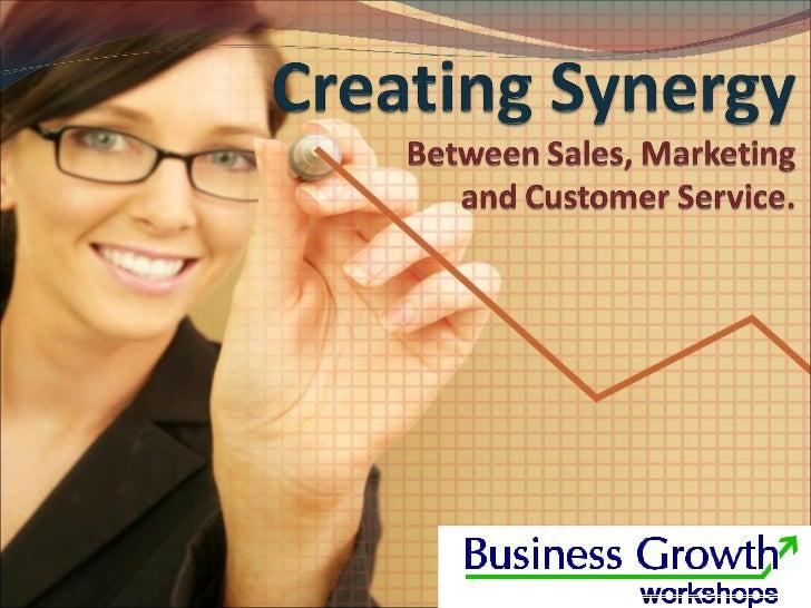 Creating synergy - Between Sales, Marketing & Customer Service Slide 1