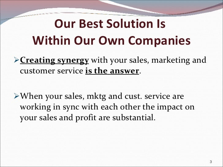 Creating synergy - Between Sales, Marketing & Customer Service Slide 3