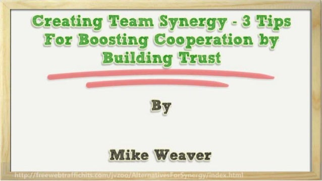 Creating team-synergy-3-tips-for-boosting-cooperation-by-building-trust Slide 2