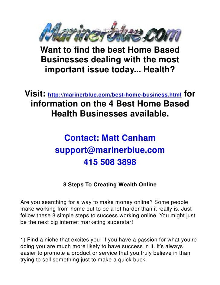Want to find the best Home Based        Businesses dealing with the most         important issue today... Health?   Visit:...