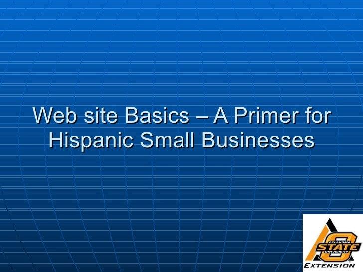 Web site Basics – A Primer for Hispanic Small Businesses