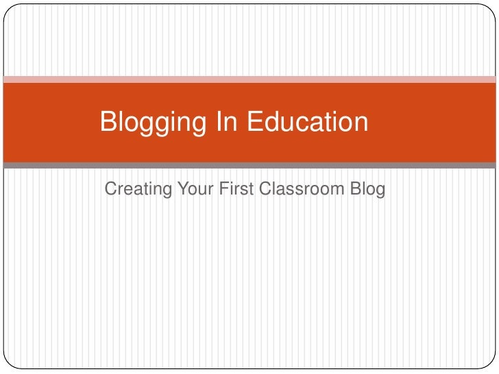 Creating Your First Classroom Blog Blogging In Education