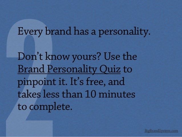 BigBrandSystem.com Every brand has a personality. Don't know yours? Use the Brand Personality Quiz to pinpoint it. It's fr...