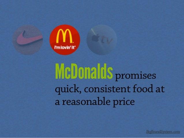 McDonaldspromises quick, consistent food at a reasonable price BigBrandSystem.com