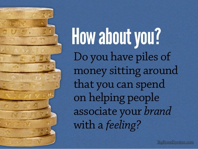 Howaboutyou? BigBrandSystem.com Do you have piles of money sitting around that you can spend on helping people associate y...