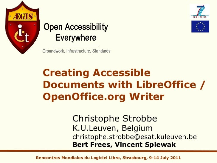Creating Accessible   Documents with LibreOffice /   OpenOffice.org Writer                Christophe Strobbe              ...