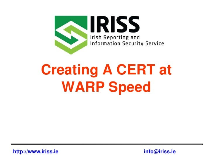 Creating A CERT at WARP Speed<br />