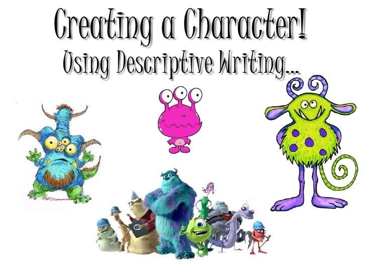 Creating a Character!Using Descriptive Writing...
