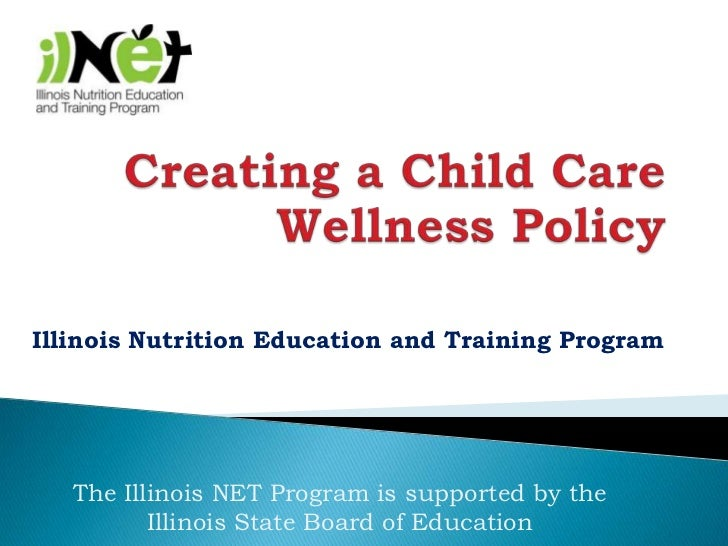 Illinois Nutrition Education and Training Program   The Illinois NET Program is supported by the          Illinois State B...