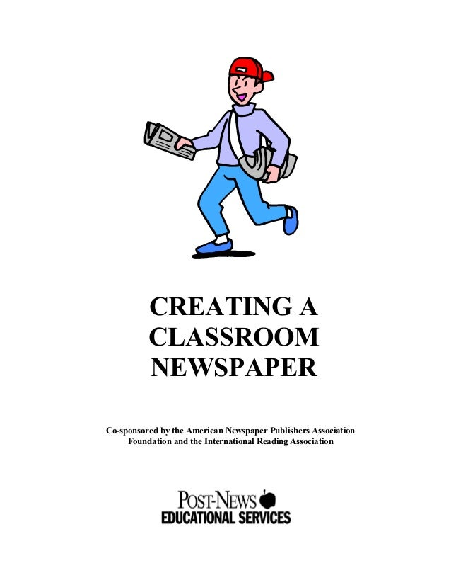 CREATING A CLASSROOM NEWSPAPER Co-sponsored by the American Newspaper Publishers Association Foundation and the Internatio...