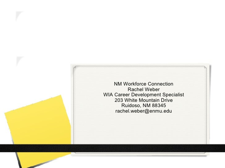 NM Workforce Connection Rachel Weber WIA Career Development Specialist 203 White Mountain Drive Ruidoso, NM 88345 [email_a...