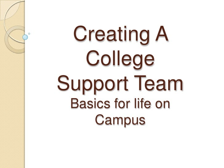Creating A College Support TeamBasics for life on Campus<br />