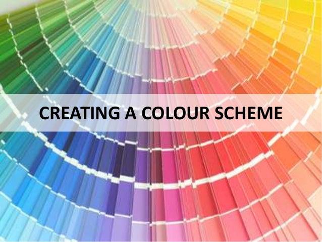 . Creating a colour scheme