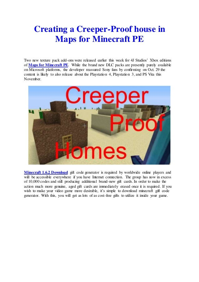 Creating a Creeper-Proof house in Maps for Minecraft PE Two new texture pack add-ons were released earlier this week for 4...