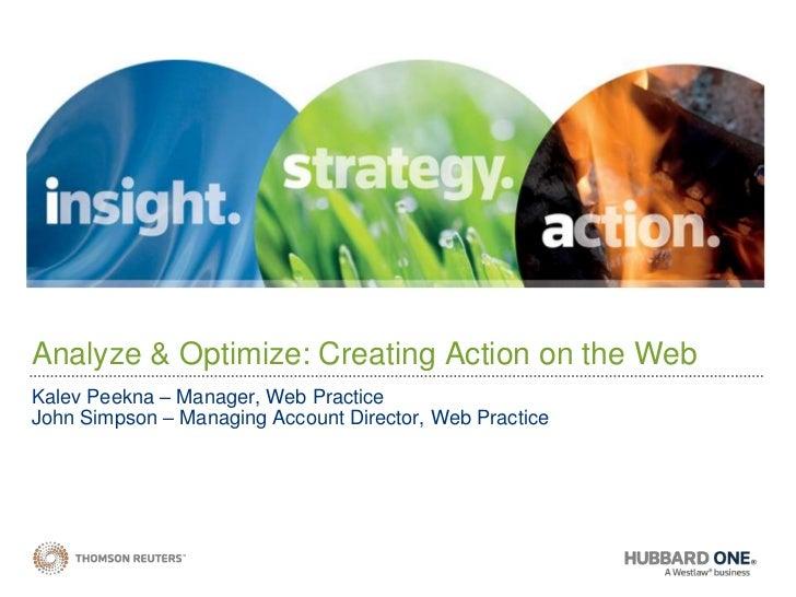 Analyze & Optimize: Creating Action on the Web