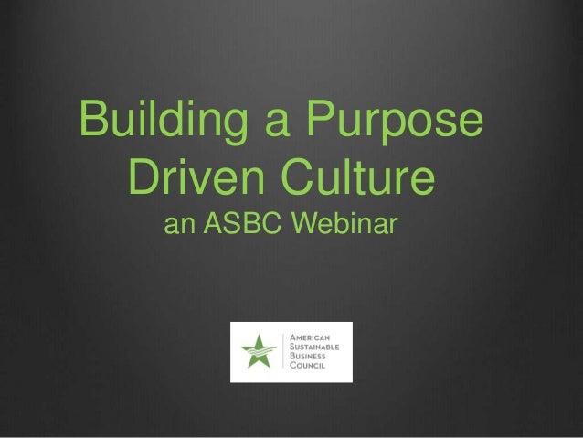 Building a Purpose Driven Culture an ASBC Webinar