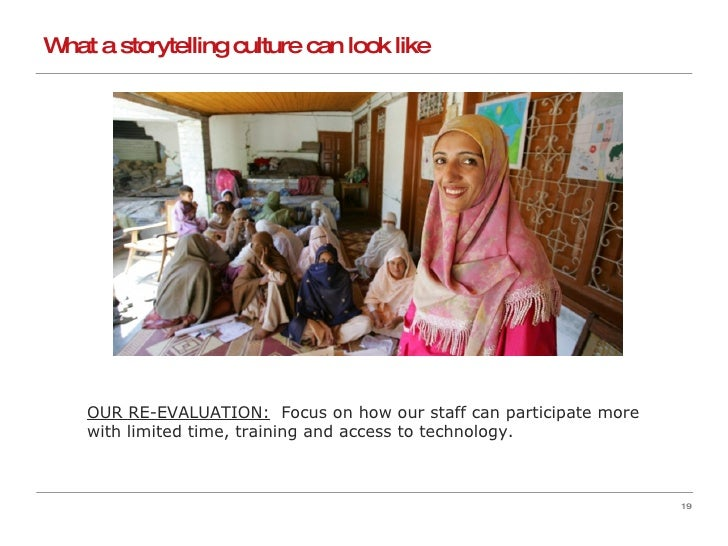 What a storytelling culture can look like OUR RE-EVALUATION:   Focus on how our staff can participate more with limited ti...